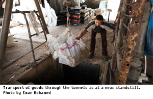 Transport of goods through the tunnels is at a near standstill.  Photo by Eman Mohamed